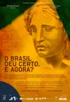 O Brasil Deu Certo. E Agora?