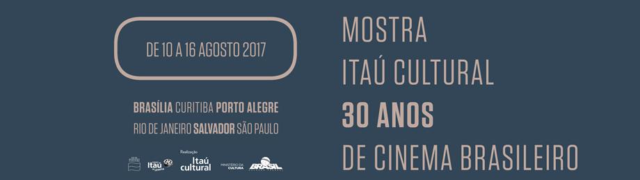 Mostra Itaú Cultural 30 Anos de Cinema Brasileiro - Rio de Janeiro